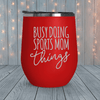 Busy Doing Sports Mom Things Laser Engraved Tumblers