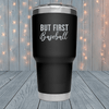 But First Baseball Laser Engraved Tumblers