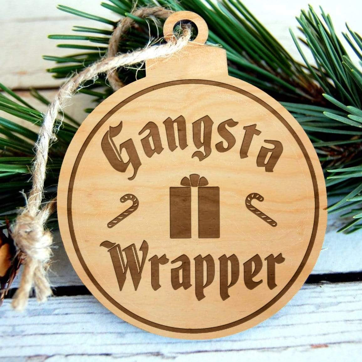 Gangsta Wrapper Laser Engraved Wooden Christmas Ornament
