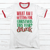 Getting Drunk Premium Christmas Ringer Tee