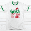 GRINCH DON'T STEAL MY VIBE Premium Christmas Ringer Tee