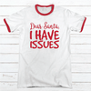 I Have Issues Premium Christmas Ringer Tee