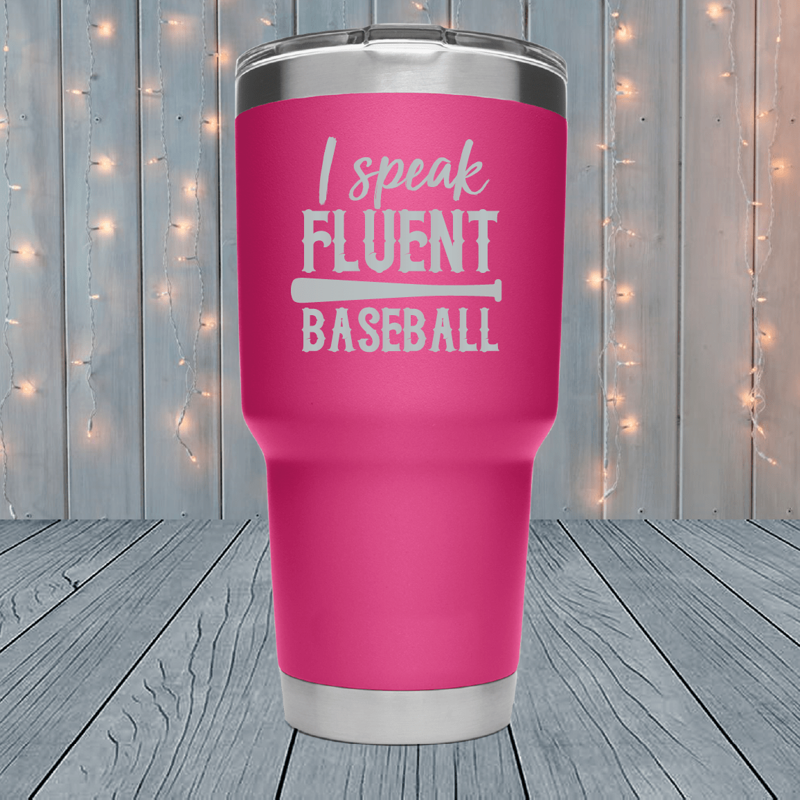 I Speak Fluent Baseball Laser Engraved Tumblers