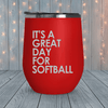 It's A Great Day For Softball Laser Engraved Tumblers