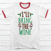 I'll Bring The Wine Premium Christmas Ringer Tee