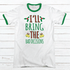 I'll Bring The Bad Decisions Premium Christmas Ringer Tee
