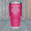I'm The Mom Laser Engraved Tumblers