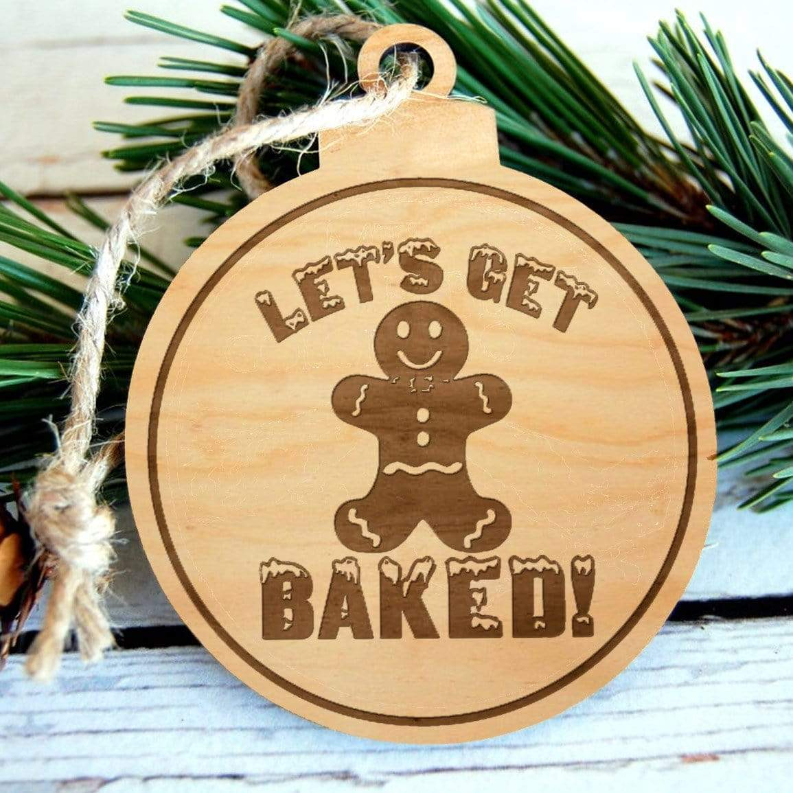 Let's Get Baked Laser Engraved Wooden Christmas Ornament