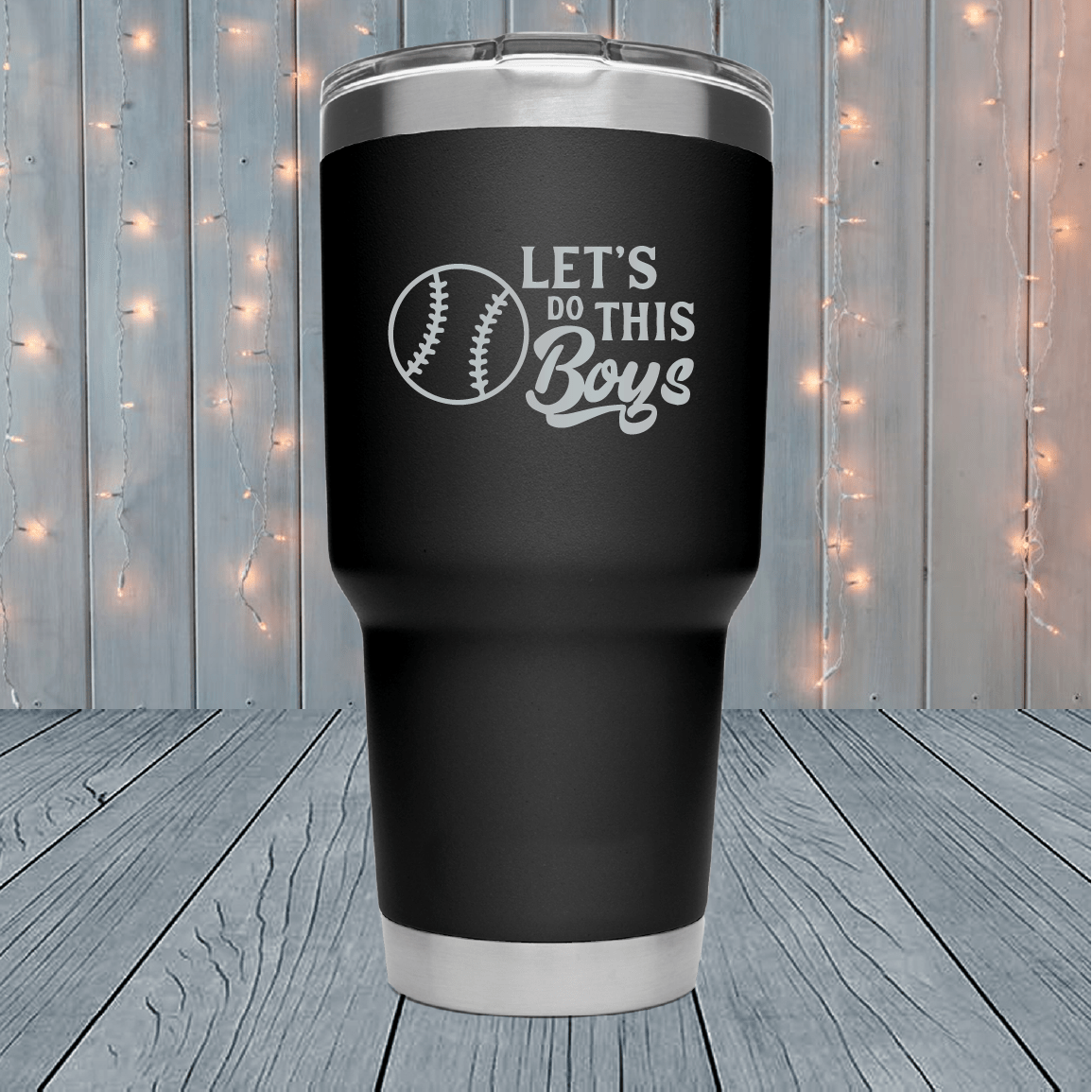 Let's Do This Boys Laser Engraved Tumblers