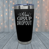 Mom Group Dropout Laser Engraved Tumblers
