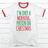Morning Person Premium Christmas Ringer Tee