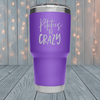 Pitches Be Crazy Laser Engraved Tumblers