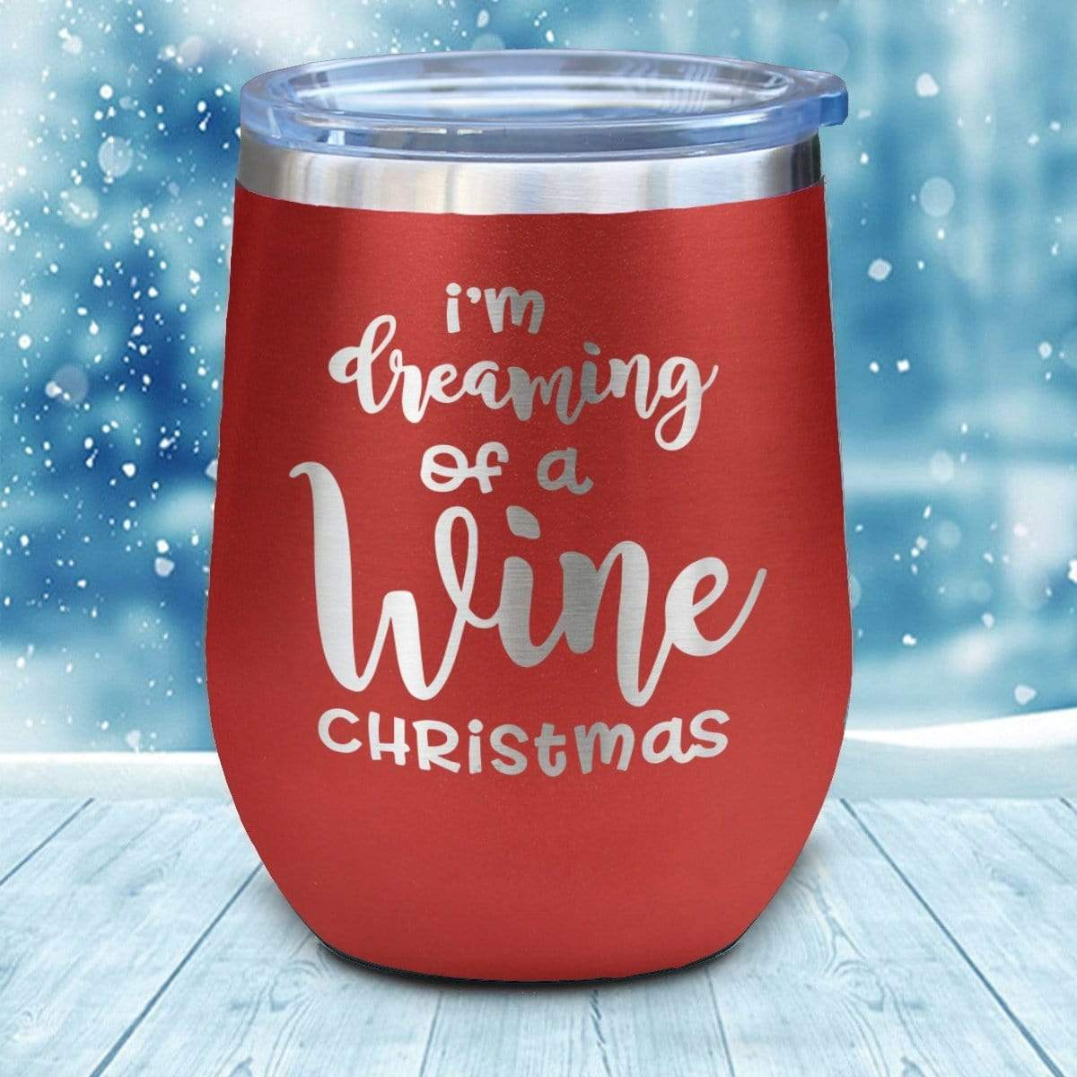 Tumbler - Dreaming Of A Wine Christmas Christmas Wine Glass