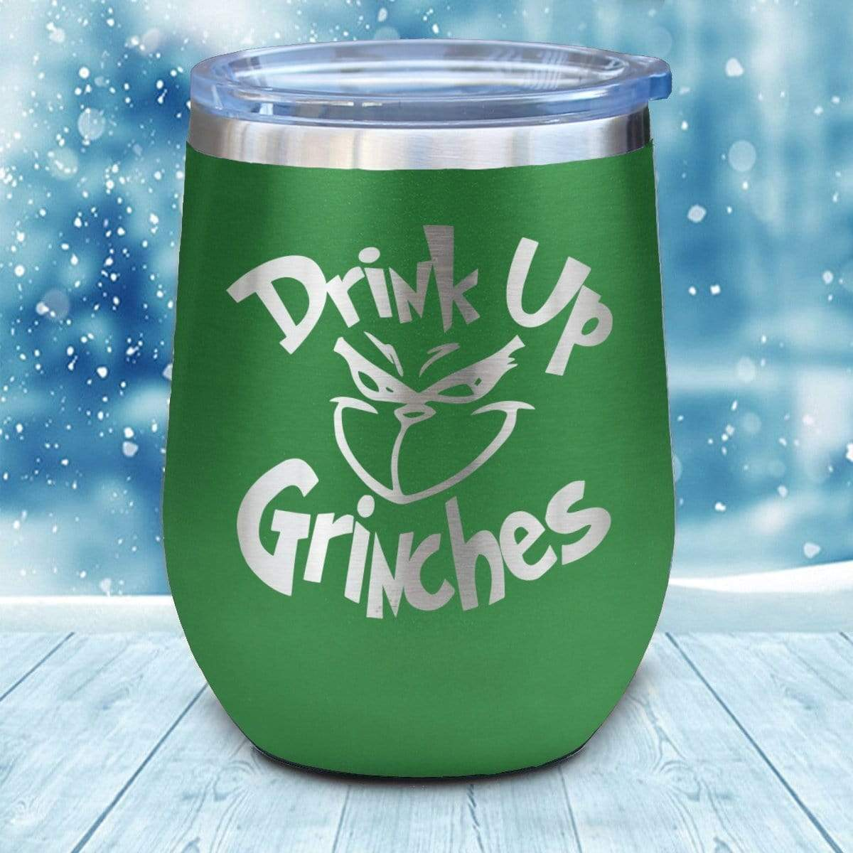 Tumbler - Drink Up Grinches Christmas Wine Glass