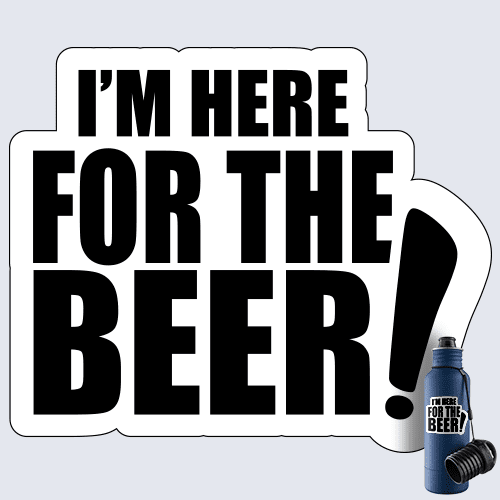 I'm Here For The Beer Decal