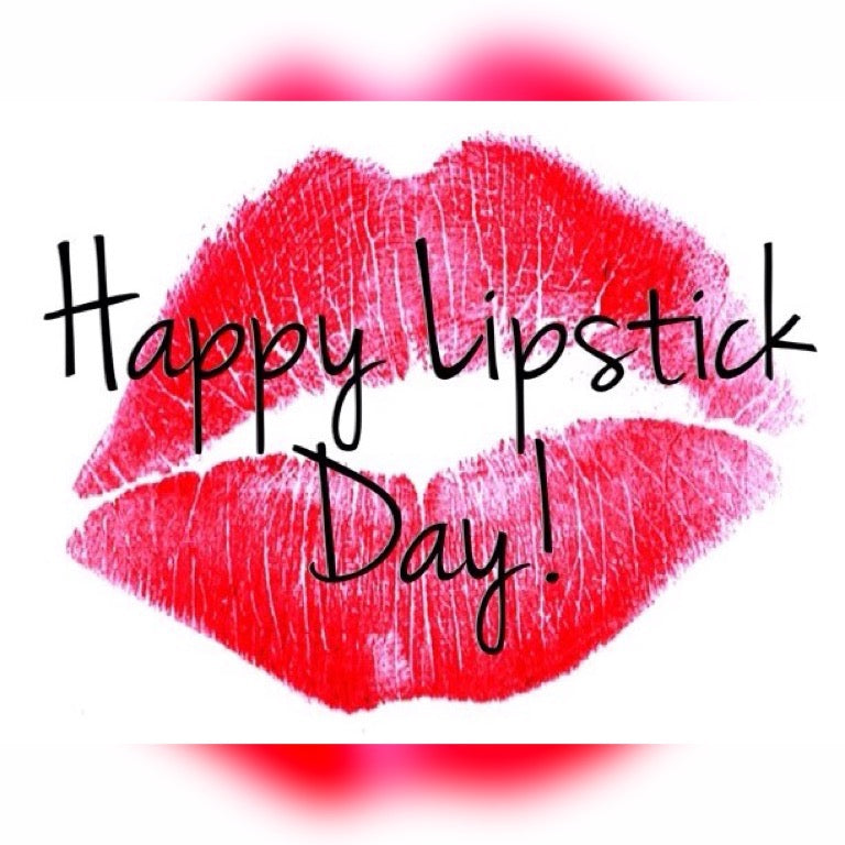 Wishing all the Pretty Girl's a Happy Lipstick Day!