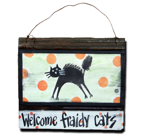 Welcome Fraidy Cats Sign