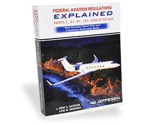 Jeppesen FARs Explained Parts 1, 61, 91, 141, & NTSB 830
