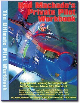 Rod Machado's Private Pilot Workbook