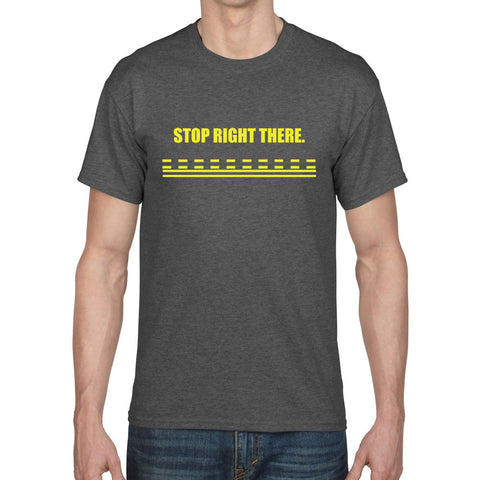 STOP RIGHT THERE, ATC MEMES T-SHIRT