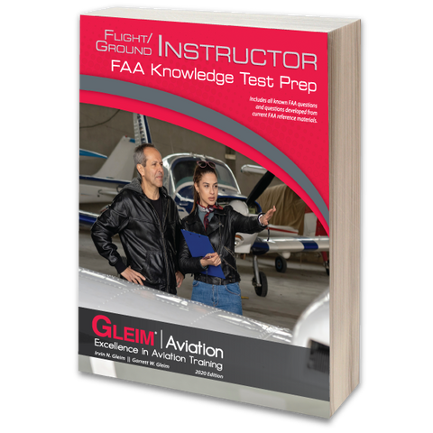 Gleim Flight/Ground Instructor FAA Knowledge Test Prep – 2020 Edition