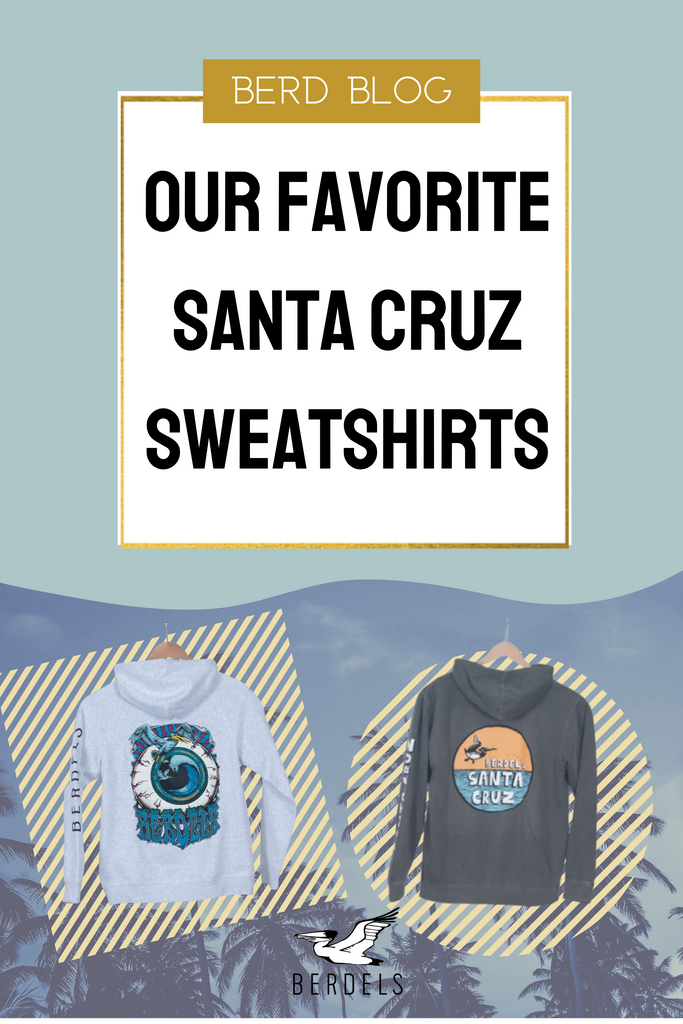 Our Favorite Santa Cruz Sweatshirts