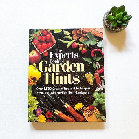 The Experts Book of Garden Hints, Vintage Gardening Book, Organic Garden Tips