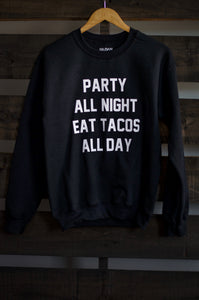 Party all night Eat Tacos all day