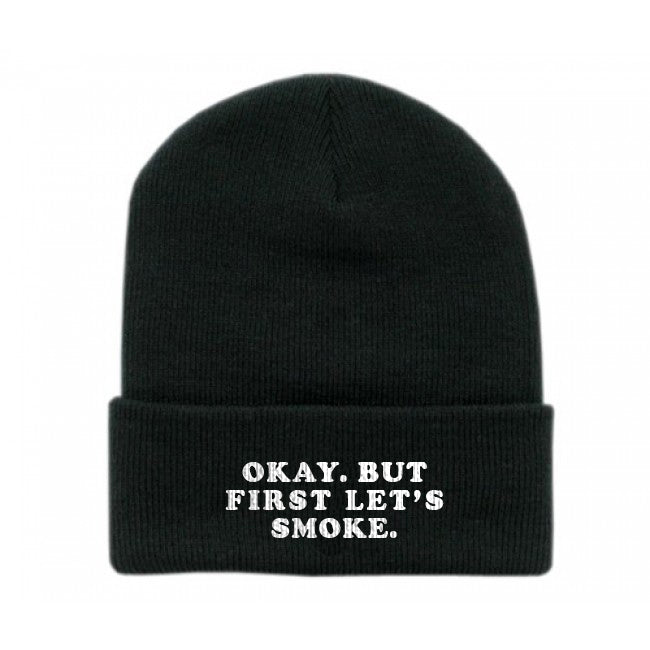 Okay. But First Let's Smoke Beanie - Bong Beauties
