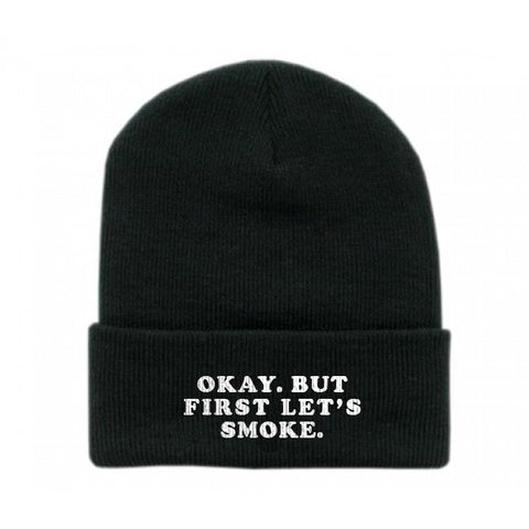 Pink Okay But First Let's Smoke Beanie