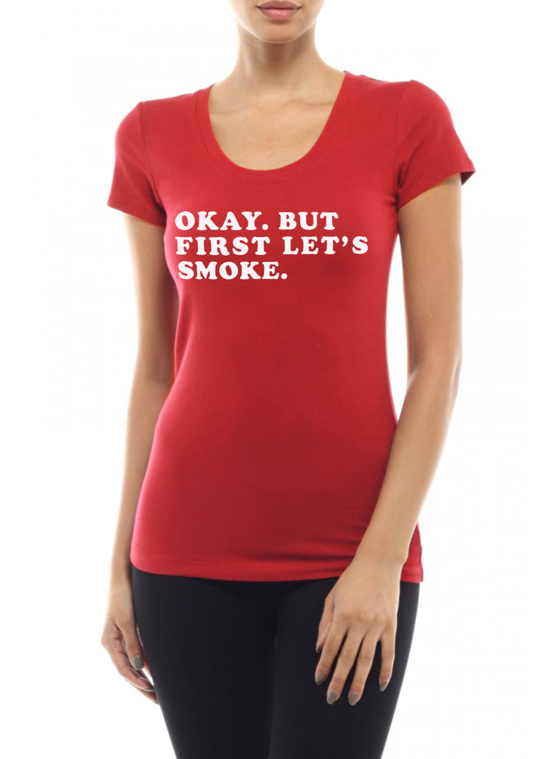 Okay. But First Let's Smoke. Red Tee - Bong Beauties