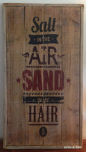 Salt in the air sand in my hair on reclaimed wood
