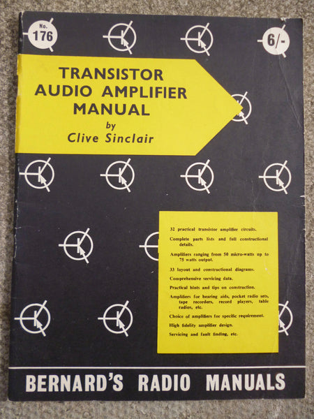 BERNARDS RADIO BOOKS, NO 176, TRANSISTOR AUDIO AMPLIFIER MANUAL, BY, CLIVE SINCLAIR