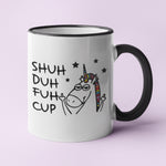 Rude Unicorn Shuh Duh Fuh Cup Personalised Ceramic Coffee Tea Mug