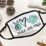 Peace Love Mask Personalised Facemask