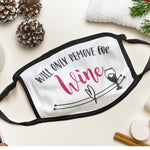 Will Only Remove for Wine Personalised Facemask