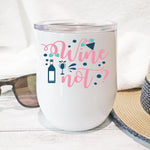 Wine Not Personalised Stainless Steel Stemless Tumbler