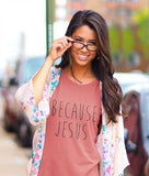 Because Jesus Tee