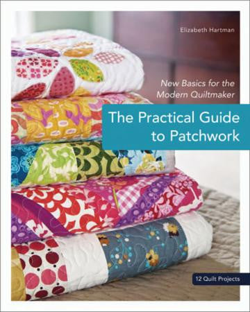 The Practical Guide to Patchwork by Elizabeth Hartman
