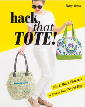 Hack That Tote! by Mary Abreu