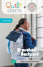 Quilt Cadets: Braveheart Backpack Pattern by Latifah Saafir