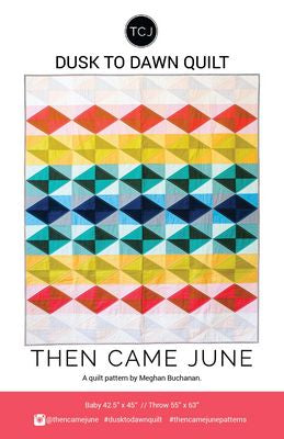 Dusk to Dawn Pattern by Then Came June