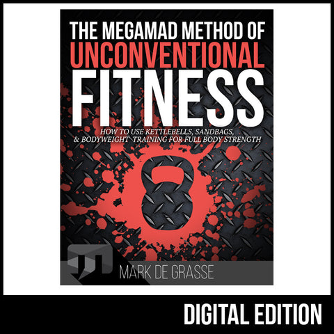 MegaMad Methods of Unconventional Fitness eBook