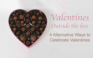 Valentines Outside the Box - 4 Alternative Ways To Celebrate