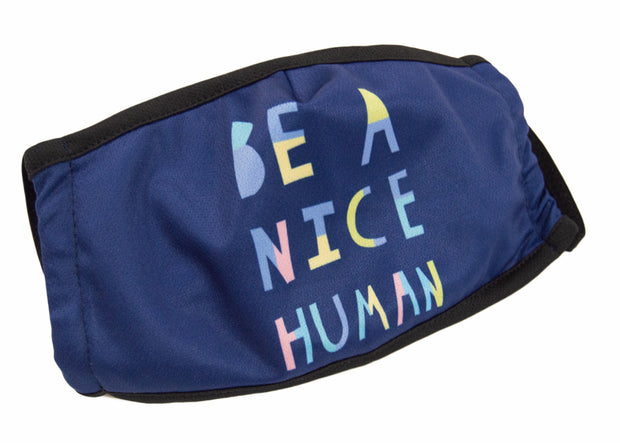 Be A Nice Human -  Dust Mask