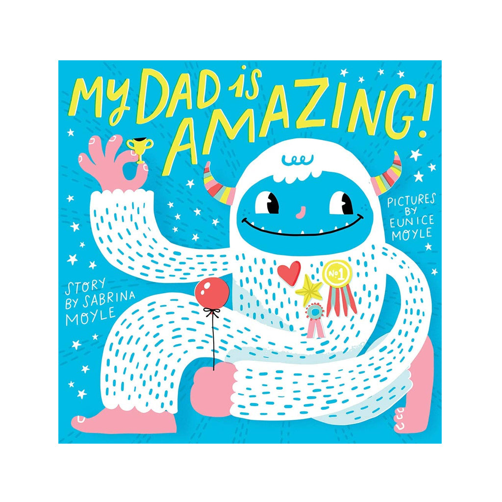 My Dad is Amazing by Hello!Lucky | Abrams Appleseed