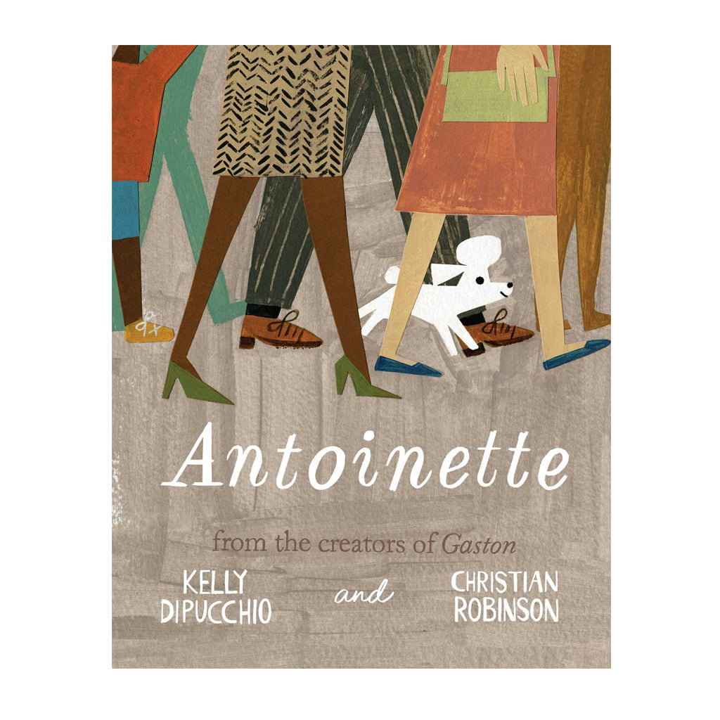 Antoinette by Kelly DiPucchio and Christian Robinson | Simon & Schuster