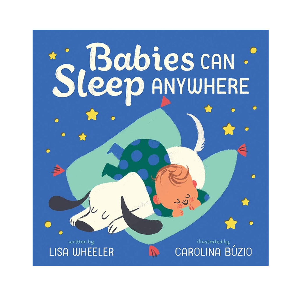 Babies Can Sleep Anywhere by Lisa Wheeler | Abrams for Young Readers