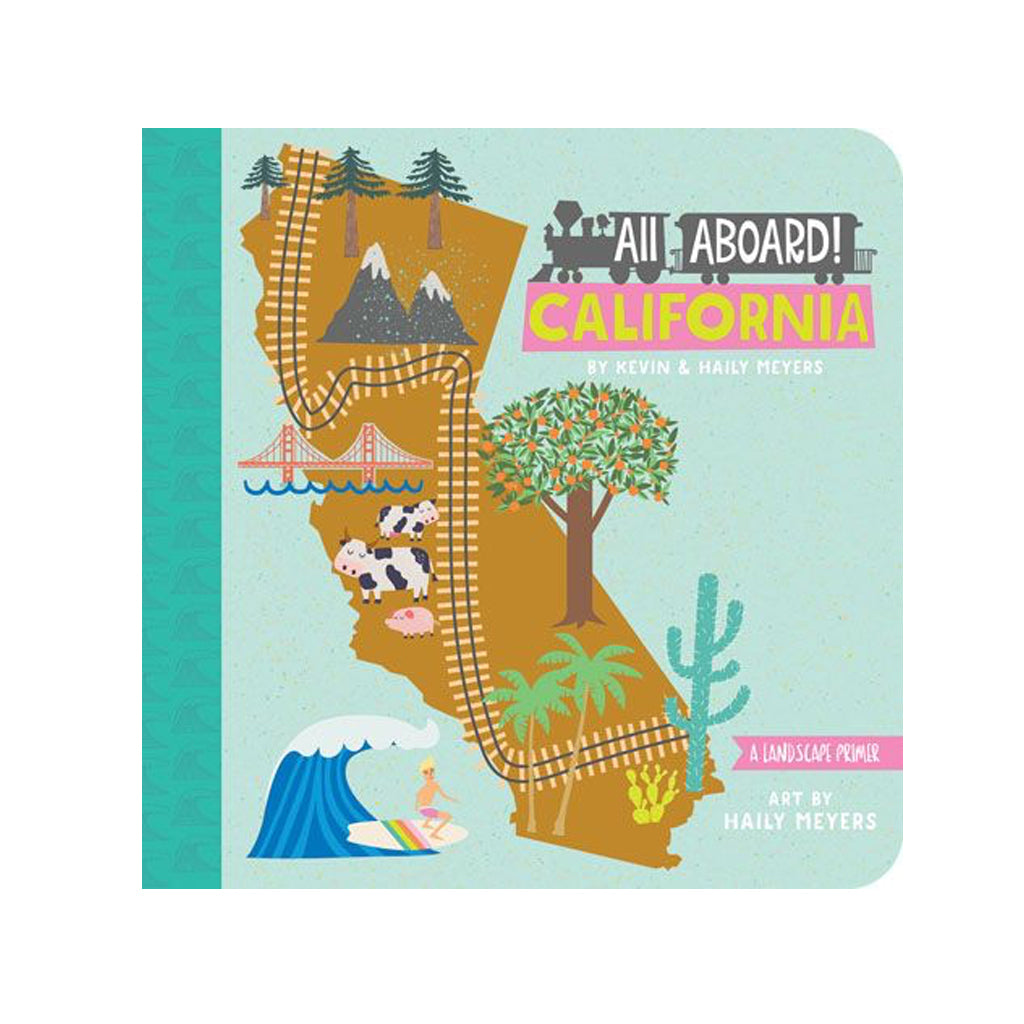 All Aboard California by Haily Meyers | Gibbs Smith