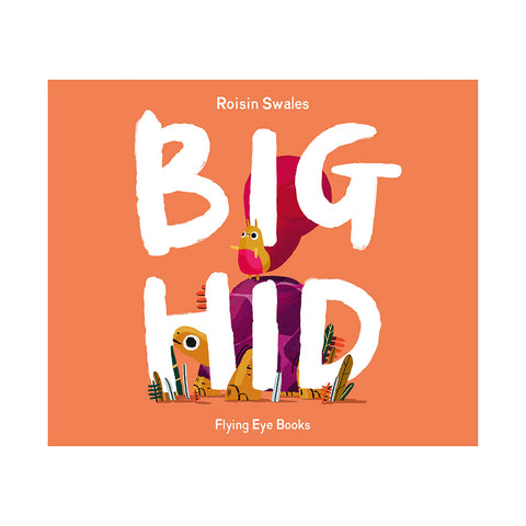 Big Hid by Roisin Swales - Cover